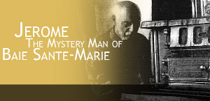 Jerome the Mystery Man of Baie Sante-Marie